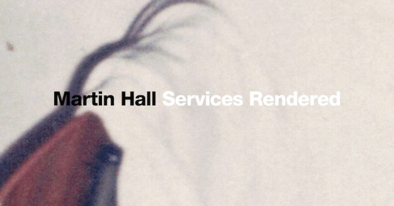 Martin Hall – Services Rendered